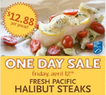 Whole Foods Market - Pacific Halibut Steaks for $12.88/lb