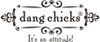 Dang Chicks - 10% of Dang Dog Lover Tee