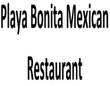 Playa Bonita Mexican Restaurant Coupons San Jose, CA Deals